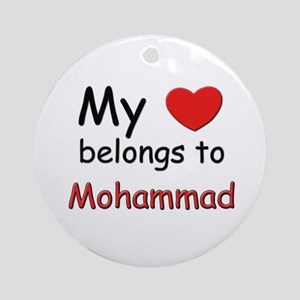 My heart belongs to mohammad Ornament (Round)