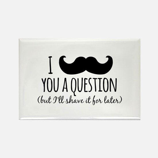 Mustache you a Question Magnets