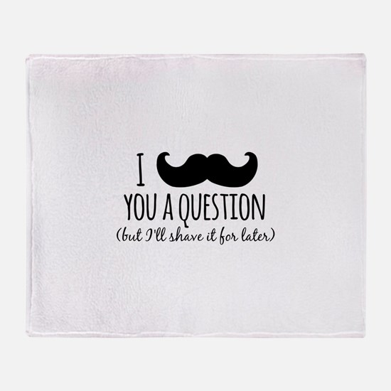 Mustache you a Question Throw Blanket