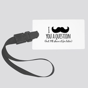 Mustache you a Question Large Luggage Tag