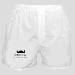 Mustache you a Question Boxer Shorts