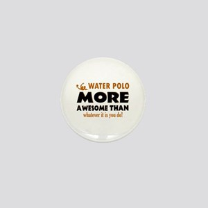 water loo is awesome designs Mini Button