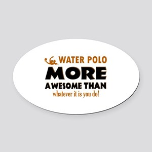 water loo is awesome designs Oval Car Magnet