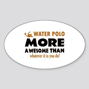water loo is awesome designs Sticker (Oval)