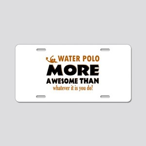 water loo is awesome designs Aluminum License Plat