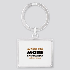 water loo is awesome designs Landscape Keychain