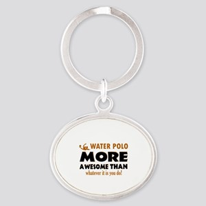water loo is awesome designs Oval Keychain