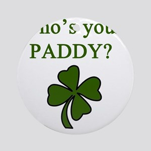 Whos your Paddy Round Ornament