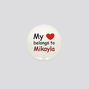 My heart belongs to mikayla Mini Button