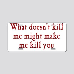 kill_me_btle1 Aluminum License Plate