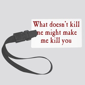 kill_me_btle1 Large Luggage Tag