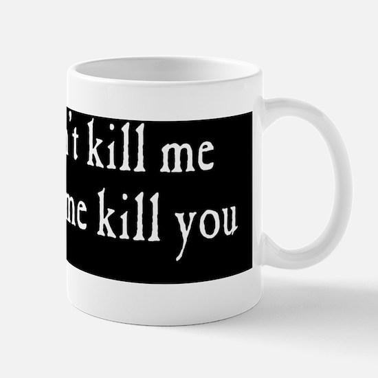 kill_me_bs2 Mug