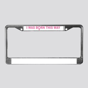 i-was-born-this-way-female License Plate Frame