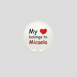 My heart belongs to micaela Mini Button