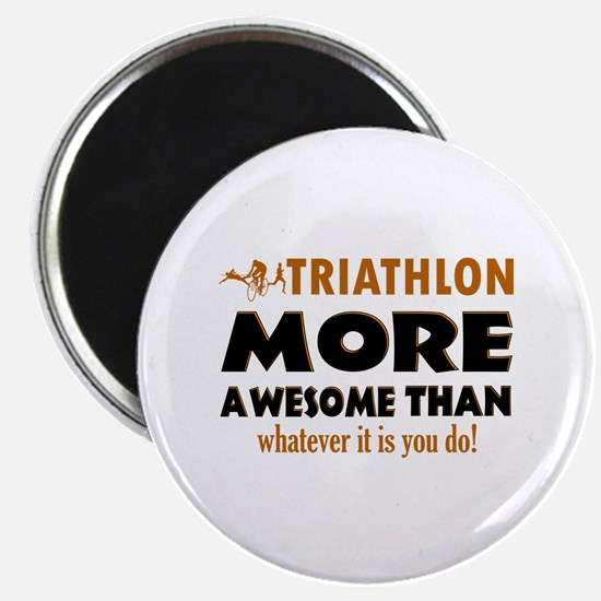 Triathlon is awesome designs Magnet
