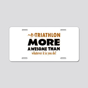 Triathlon is awesome designs Aluminum License Plat