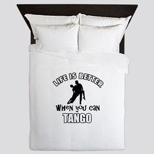 Life is better with a Tango dancer Queen Duvet