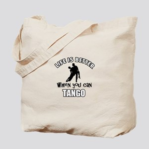 Life is better with a Tango dancer Tote Bag
