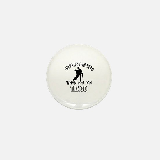 Life is better with a Tango dancer Mini Button