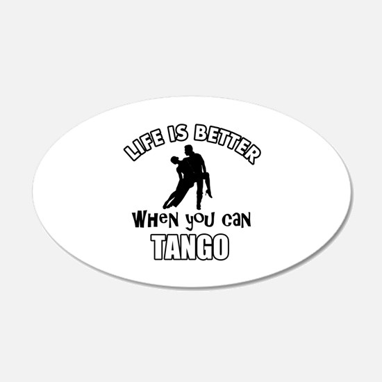 Life is better with a Tango dancer Wall Decal