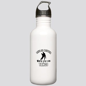 Life is better with a Tango dancer Stainless Water