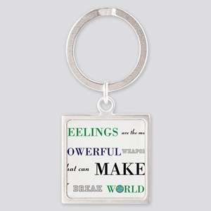 Feelings change worlds quote Keychains
