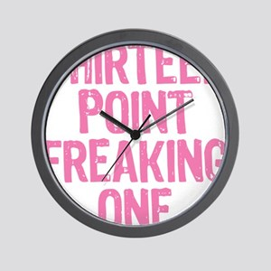 thirteen point freaking one Wall Clock