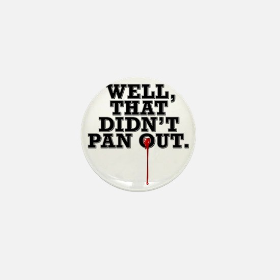 well, that didnt pan out t-shirt Mini Button