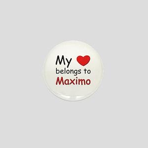 My heart belongs to maximo Mini Button