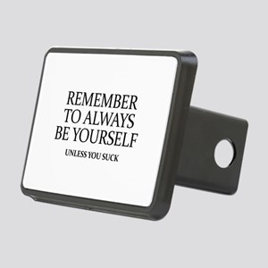 Remember To Always Be Yourself Rectangular Hitch C