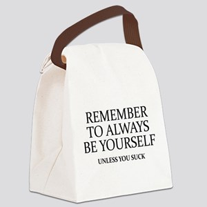 Remember To Always Be Yourself Canvas Lunch Bag