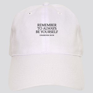 Remember To Always Be Yourself Cap