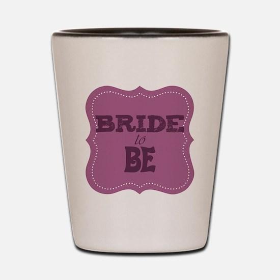 bridetobe Shot Glass