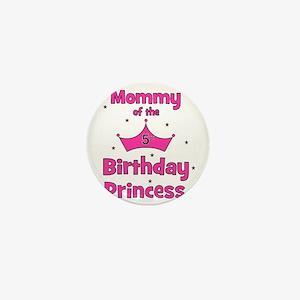 ofthebirthdayprincess_5th_mommy Mini Button