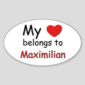 My heart belongs to maximilian Oval Sticker
