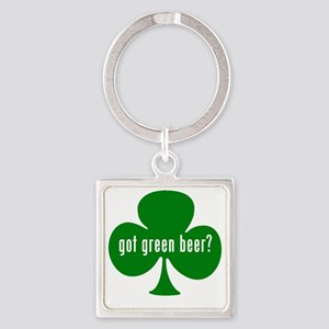 Got Green Beer? Square Keychain
