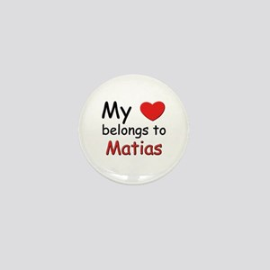 My heart belongs to matias Mini Button