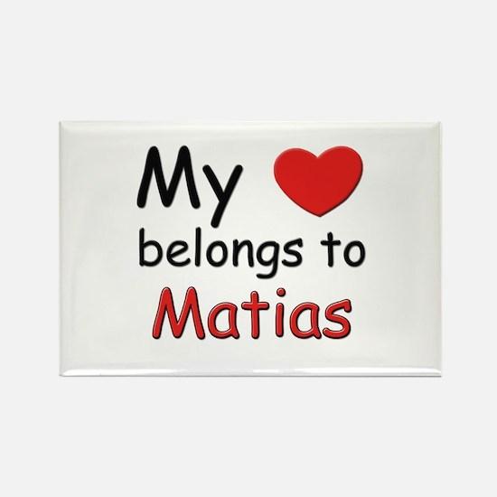 My heart belongs to matias Rectangle Magnet