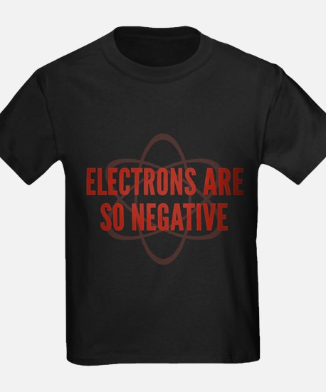 Electrons Are So Negative T
