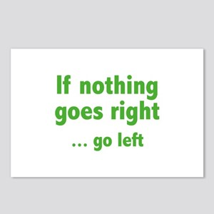 If Nothing Goes Right ... Go Left Postcards (Packa