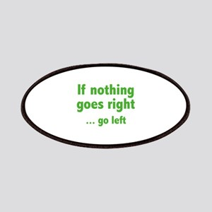 If Nothing Goes Right ... Go Left Patches