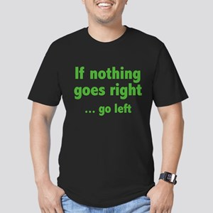 If Nothing Goes Right ... Go Left Men's Fitted T-S