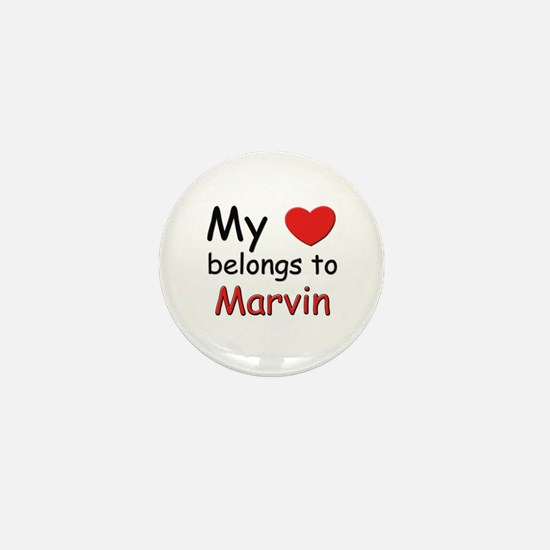 My heart belongs to marvin Mini Button