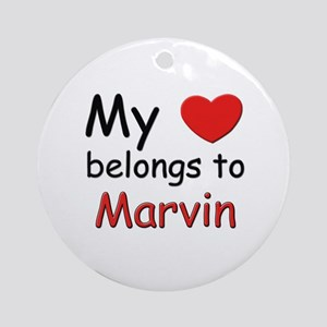 My heart belongs to marvin Ornament (Round)