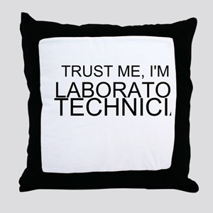 Trust Me, Im A Laboratory Technician Throw Pillow