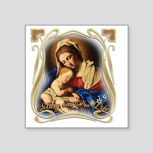 "Mary was Pro-Life (square) Square Sticker 3"" x 3"""