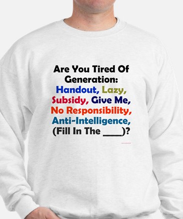 Tired of it Sweatshirt