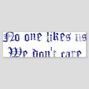 No one Likes Us Sticker (Bumper)