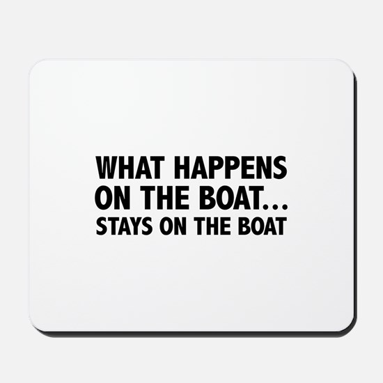 What Happens On The Boat... Mousepad
