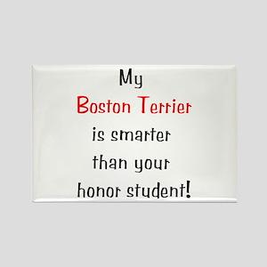 My Boston Terrier is smarter... Rectangle Magnet